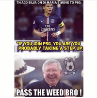 Memes, News, and Weed: THIAGO SILVA ON DI MARIA'S MOVE TO PSG:  Fly  Emirates  ARE  IFYOU JOIN PSG, YOU YOU  PROBABLY TAKING ASTEP UP  NDO TEXT.CON  MAN  NEWS  PASS THE WEED BRO @footy.goal