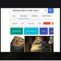 Who thicker than a snicker ?: thiccest alien in star wars  ALL IMAGES  VIDEOS  SHOPPING  latest gif clip art hd  boba fett  the original  love  an  LordHeckWalke Who thicker than a snicker ?