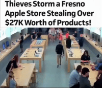 Wild! Thoughts ?: Thieves Storm a Fresno  Apple Store Stealing Over  $27K Worth of Products! Wild! Thoughts ?
