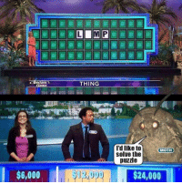 What Is, Dank Memes, and Sauce: THING  I'd like to  solve the  puzzle  MOTH  $6,000  $24,000 What is lamp sauce