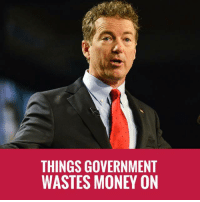Memes, Money, and Omg: THINGS GOVERNMENT  WASTES MONEY ON OMG! Rand Paul Lists Some Ridiculous Things Government Wastes Money On! #BigGovSucks