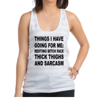 I just added a new section to my online store... Inspired by yesterday's shirt! http://www.cafepress.com/aliciainasmalltown/14393499: THINGS I HAVE  GOING FOR ME:  RESTING BITCH FACE  THICK THIGHS  AND SARCASM I just added a new section to my online store... Inspired by yesterday's shirt! http://www.cafepress.com/aliciainasmalltown/14393499