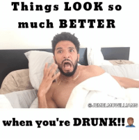 Club, Drunk, and Lit: Things LOOK so  much BETTER  @JEMEL McWILLIAMS  when you're DRUNK! Ever been to a party-club and realized it was only LIT because You were DRUNK-TIPSY?!?🙋🏽♂️*guilty *🤦🏽♂️🤣 TAG a friend that has seen or helped you when you've had one too many! Show them your appreciation! Haa @jemelmcwilliams ft: @missjaydmv @lastname.king @kevakevs @adriansthompkins @fanis0n jemelmcwilliams jemeltheactor comedy comedyvideos igers igersworldwide funnyvideos drunk party saturday