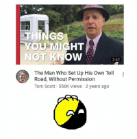 Memes, Politics, and Capitalism: THINGS  NOT KNOW  2:42  The Man Who Set Up His Own Toll  Road, Without Permission  Tom Scott 556K views 2 years ago I am in full support - 📊Partners📊 🗽 @nathangarza101 🗽 @givemeliberty_or_givemedeath 🗽 @libertarian_command 🗽 @minarchy 🗽 @radical.rightist 🗽 @minarchistisaacgage860 🗽 @together_we_rise_ 🗽 @natural.law.anarchist 🗽 @1944movement 🗽 @libertarian_cap 🗽 @anti_liberal_memes 🗽 @_capitalist 🗽 @libertarian.christian 🗽 @the_conservative_libertarian 🗽 @libertarian.exceptionalist 🗽 @ancapamerica 🗽 @geared_toward_liberty 🗽 @political13yearold 🗽 @free_market_libertarian35 - 📜tags📜 libertarian freedom politics debate liberty freedom ronpaul randpaul endthefed taxationistheft government anarchy anarchism ancap capitalism minarchy minarchist mincap LP libertarianparty republican democrat constitution 71Republic 71R