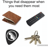 Things that disappear when you need them most: Things that disappear when  you need them most  op  METALMEME.COM  METALMEME.COM Things that disappear when you need them most