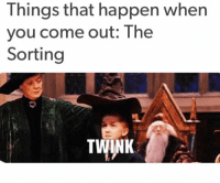 Grindr, You, and Twink: Things that happen when  you come out: The  Sorting  TWINK My sorting hat was a tiara 🤴🏻
