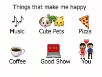 pretty much <3: Things that make me happy  Music  Cute Pets  Pizza  NETFLIX  Coffee  Good Show  You pretty much <3