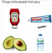 I stopped drinking milk!!! (switched to almond-coconut) very proud! saving the animals one step at a time!!! (also don't get upset about this it's a joke, and I can relate to the toothpaste one tbh 😩 but I'm white and I love spicy food. it's okay): Things white people find spicy  HEIN2  KETCHUP  maxfresh  Colgate  0nochillbart  Buxton I stopped drinking milk!!! (switched to almond-coconut) very proud! saving the animals one step at a time!!! (also don't get upset about this it's a joke, and I can relate to the toothpaste one tbh 😩 but I'm white and I love spicy food. it's okay)