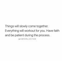 "Patient, Faith, and Never: Things will slowly come together.  Everything will workout for you. Have faith  and be patient during the process.  @QWORLDSTAR ""Never give up..."" 🙏💯 @QWorldstar https://t.co/QevJia0ACa"