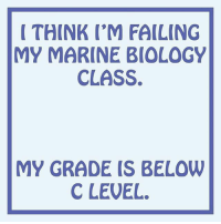 Memes, Puns, and Biology: THINK I'M FAILING  MY MARINE BIOLOGY  CLASS.  MY GRADE IS BELOW  C LEVEL. I SEA what they did there 😂👀, follow me @punlifestyle for more puns 💕