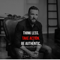 Homeless, Memes, and School: THINK LESS  TAKE ACTION  BE AUTHENTIC  @DAVIDSHARPE OFFICIAL Here is a JAW-DROPPING story of MULTI MILLION MARKETER @davidsharpe_official that LITERALLY started from less than 0. I hope many of my followers will find inspiration and the right way to succeed online by following a person that made it, FOR REAL and had this background: ⬇️⬇️⬇️ - Dropped out of High-school in 9th grade. - Fathered a child at 16. - Developed a drug addiction. - Was homeless. - Almost died from a serious disease. ⬇️⬇️⬇️ …and was anyhow able to generate over 170 millions in sales, 8-figures a year in profits and is still growing! 🔝 . He showed me and thousands of people that actually nothing can stop you from achieving. Nothing can stop you from being who you dream. ...Or actually, the only person that can stop you is YOU 🔥 Guys, DOUBLE TAP this if you are inspired and ready to make this 2017 UNFORGETTABLE 💥 . Follow ➡️ @davidsharpe_official ✔️