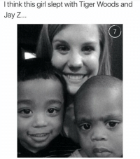 The baby lookin like Jay Z had me dead 💀 - - 🍇 Follow me @whatchills for more posts 🍇 - - meme lol memes dank dankmeme funny followforfollow comedy funnypostsdaily likeforlike humor spamforspam chill haha funnyvideos tagafriend funnypictures hilarious follow4follow follow4follow funnypost like4like tagyourfriends spam4spam lmao laugh bruh omg dead l4l f4f: think this girl slept with Tiger Woods and  Jay Z The baby lookin like Jay Z had me dead 💀 - - 🍇 Follow me @whatchills for more posts 🍇 - - meme lol memes dank dankmeme funny followforfollow comedy funnypostsdaily likeforlike humor spamforspam chill haha funnyvideos tagafriend funnypictures hilarious follow4follow follow4follow funnypost like4like tagyourfriends spam4spam lmao laugh bruh omg dead l4l f4f