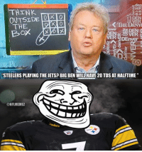 "Nfl, Denver, and Jets: THINK  TOT TO  OUTSIDE  ASO  THE  OX  K THE DENR  Box  ER DEnver  STEELERSPLAYING THEIETSPBIGBEN WILL HAVE20 TDSAT HALFTIME""  @NFLMEMEZ Big Ben: 54 Yards and an INT, and the Jets are up 17-3 at the half!"