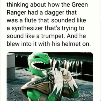Latinos, Memes, and Mexican: thinking about how the Green  Ranger had a dagger that  was a flute that sounded like  a synthesizer that's trying to  sound like a trumpet. And he  blew into it with his helmet on.  bo Lmaoo 😂😂😂😂😂😂 🔥 Follow Us 👉 @latinoswithattitude 🔥 latinosbelike latinasbelike latinoproblems mexicansbelike mexican mexicanproblems hispanicsbelike hispanic hispanicproblems latina latinas latino latinos hispanicsbelike