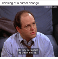 Netflix are you currently hiring? (@costanzagrams): Thinking of a career change  Do they pay people  to watch movies? Netflix are you currently hiring? (@costanzagrams)