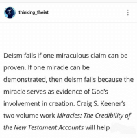 Future, God, And Lmao: Thinking Theist Deism Fails If One Miraculous Claim  Can
