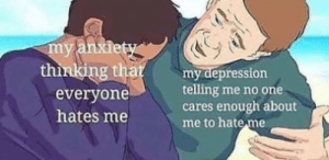 Dank, Memes, and Target: thinlking that  everyone  hates me  Bumy depression  telling me no one  cares enough about  me to hate me meirl by CletusVanDamnit MORE MEMES