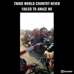 Funny, Memes, and Videos: THIRD WORLD COUNTRY NEVER  FAILED TO AMAZE ME  S Stumbler RT @StumblerFunny: For more funny videos follow @StumblerFunny or visit https://t.co/wXxwph26cH https://t.co/gk7j4HhgjY