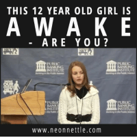 A 12-year-old girl exposes the corrupt banking system.: THIS 12 YEAR OLD GIRL IS  A W A K E  ARE YOU?  PUBLIC  PUBLIC  BANKING  BANKING  INSTITUTE  INSTITUTE  Banking inthe  P PUBLIC  PUBLIC  BANKI  BANKING  INSTITUTE  www.ne on nettle. com A 12-year-old girl exposes the corrupt banking system.