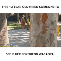 Memes, Boyfriend, and Old: THIS 13 YEAR OLD HIRED SOMEONE TO  Hi!  togatch  eater  SEE IF HER BOYFRIEND WAS LOYAL