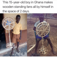 Memes, Ghana, and Space: This 15-year-old boy in Ghana makes  wooden standing fans all by himself in  the space of 2 days