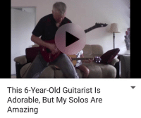 This 6-Year-old Guitarist Is  Adorable, But My Solos Are  Amazing My birthday's tomorrow