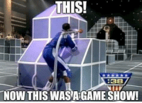 -Joey: THIS!  8  38  NOW THIS WASA GAME SHOW! -Joey