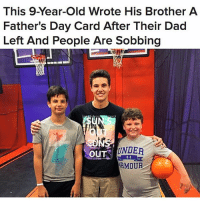 Dad, Fathers Day, and Memes: This 9-Year-Old Wrote His Brother A  Father's Day Card After Their Dad  Left And People Are Sobbing  UNDER  RMOUR this brought tears to mt eyes