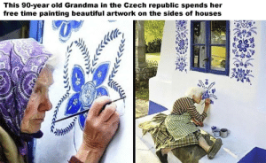 awesomacious:  This fabulous woman…: This 90-year old Grandma in the Czech republic spends her  free time painting beautiful artwork on the sides of houses awesomacious:  This fabulous woman…