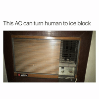 Memes, Old, and 🤖: This AC can turn human to ice block  National Old glory 😂😂😂