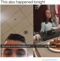 Gweat success 😂 Follow @my_mom_says_im_pretty 🔥🔥: This also happened tonight  Bma  6h ago  s99  Im not kidding  The cashier at this chinese place is 10 Gweat success 😂 Follow @my_mom_says_im_pretty 🔥🔥