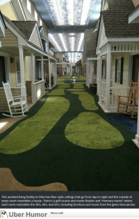 """Music, Omg, and Period: This assisted living facility in Ohio has fiber optic ceilings that go from day to night and the outside of  every room resembles a house. There's a golf course and movie theater and """"memory rooms"""" where  each room resembles the 30's, 40's, and 50's, including furniture and music from the given time period  Uber Humor Steve hoit <p><a href=""""http://omg-images.tumblr.com/post/152608767008/i-hope-theres-a-place-like-this-when-i-get-old"""" class=""""tumblr_blog"""">omg-images</a>:</p>  <blockquote><p>I hope there's a place like this when I get old</p></blockquote>"""