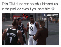 Facts 💀😂 He needs to stay humble 👀: This ATM dude can not shut him self up  in the prelude even if you beat him  ENBAMEMES.  10 Facts 💀😂 He needs to stay humble 👀