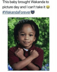 Memes, Forever, and Adorable: This baby brought Wakanda to  picture day and I can't take it t  😍WAKANDA FOREVER 🙅🏿♂️ ADORABLE REPRESENTATION MATTER! BlackPanther wakandaforever