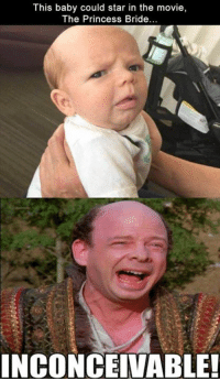 inconceivable: This baby could star in the movie,  The Princess Bride...  INCONCEIVABLE!
