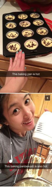 Baking, Pan, and Hot: This baking pan is hot   This baking pan(sexual) is also hot
