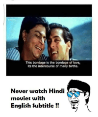 Love Memes And Movies This Bondage Is The Bondage Of Love Its The Intercourse Of Many Births Never Watch Hindi Movies With English Subtitle