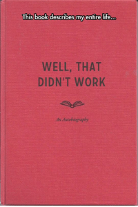 My life..: This book describes my entire life...  WELL, THAT  DIDN'T WORK  n Autobiograplhy My life..