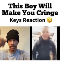 You will cringe 😬😂🤣🤣 Tag 2 Friends ! - For more videos Follow @keycomedy @keycomedy @keycomedy @keycomedy - comedy cringe funny viral lol lmao funnyvideos WSHH guns violence animals hilarious keycomedy keysreaction: This Boy Will  Make You Cringe  Keys Reaction You will cringe 😬😂🤣🤣 Tag 2 Friends ! - For more videos Follow @keycomedy @keycomedy @keycomedy @keycomedy - comedy cringe funny viral lol lmao funnyvideos WSHH guns violence animals hilarious keycomedy keysreaction