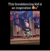 This break dancing kid is an inspiration! <3: This breakdancing kid is  an inspiration  D This break dancing kid is an inspiration! <3