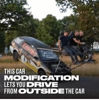 Dank, Drive, and Awesome: THIS CAR  MODIFICATION  LETS YOU DRIVE  FROM OUTSIDETHE CAR This looks awesome, terrifying, but awesome! 😱😱   Mastermilo