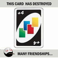 Twitter: BLB247 Snapchat : BELIKEBRO.COM belikebro sarcasm meme Follow @be.like.bro: THIS CARD HAS DESTROYED  MANY FRIENDSHIPS. Twitter: BLB247 Snapchat : BELIKEBRO.COM belikebro sarcasm meme Follow @be.like.bro
