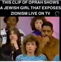 Repost @chrisheights ・・・ In 1989, on national TV, a courageous young woman exposed the satanic Jewish forebears of the Illuminati who dominate the West. ___ 👨🏽💻🐸☕️ siriusknowledge: THIS CLIP OF OPRAH SHOWS  A JEWISH GIRL THAT EXPOS ES  ZIONISM LIVE ON TV Repost @chrisheights ・・・ In 1989, on national TV, a courageous young woman exposed the satanic Jewish forebears of the Illuminati who dominate the West. ___ 👨🏽💻🐸☕️ siriusknowledge