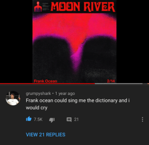 This comment basically thumbs up how great frank ocean's songs are: This comment basically thumbs up how great frank ocean's songs are