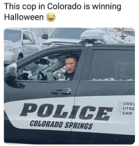 Halloween, Colorado, and Colorado Springs: This cop in Colorado is winning  Halloween  POLI  HOMEL  OUTRE  TEAM  COLORADO SPRINGS This cop wins 😂 https://t.co/ySZI7X5NVX