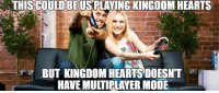 For our gaming couples around the world ~Xigbar: THIS COULD BE USPLAYING KINGDOM HEARTS  BUT KINGDOM HEARTSDOESNT  HAVE MUITIPLAYER MODE For our gaming couples around the world ~Xigbar