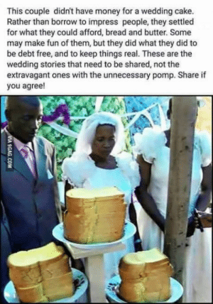 Africa, Children, and Money: This couple didn't have money for a wedding cake.  Rather than borrow to impress people, they settled  for what they could afford, bread and butter. Some  may make fun of them, but they did what they did to  be debt free, and to keep things real. These are the  wedding stories that need to be shared, not the  extravagant ones with the unnecessary pomp. Share if  you agree! Children in Africa could have eaten that bread. Oh wait (The bread wedding)