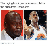 Credit: @straightfirememes 😂😂😂😂: This crying black guy looks so much like  the dude from Space Jam  G straightfirememes  6/28/16, 10:24 PM Credit: @straightfirememes 😂😂😂😂