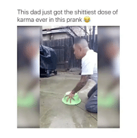 Was that.. shit?: This dad just got the shittiest dose of  karma ever in this prank Was that.. shit?