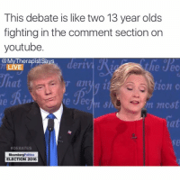 *chugs entire bottle of wine* It's so bad but I can't look away presidentialdebate: This debate is like two 13 year olds  fighting in the comment section on  youtube  @MyTherapist Says  LIVE  an  Min nuc,st  #DEBATES  Bloomberg  Politics  ELECTION 2016 *chugs entire bottle of wine* It's so bad but I can't look away presidentialdebate
